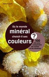 Dernières parutions dans Clés pour comprendre, Où le monde mineral choisit-il ses couleurs ?