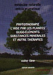 Souvent acheté avec 36 solutions concrètes pour un désherbage durable, le Phytothérapie L'aide par les plantes oligo-éléments substances minérales et autre thérapies