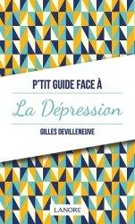Dernières parutions sur Dépression - Suicide, P'tit guide face à la dépression