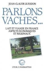 Dernières parutions sur Élevage bovin, Parlons vaches : lait et viande en France