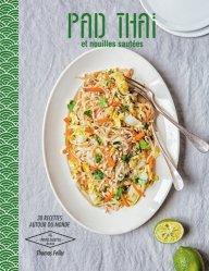Dernières parutions dans Les petites recettes Hachette, Pad thaï et nouilles sautées