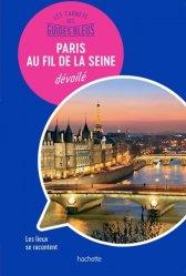 Dernières parutions dans Les Carnets des Guides Bleus, Paris au fil de la Seine dévoilé