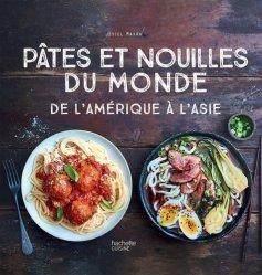 Dernières parutions sur Cuisines du monde, Pâtes et nouilles du monde
