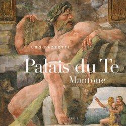 Dernières parutions sur Patrimoine moderne 1500-1792, Palais du Te