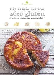 Dernières parutions dans Saveurs &  bien-être, Pâtisserie maison zéro gluten. 50 recettes gourmandes et saines pour se faire plaisir