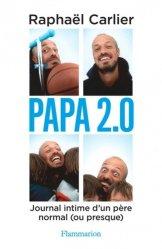 Dernières parutions sur paternité, Papa 2.0. Journal intime d'un père normal (ou presque)