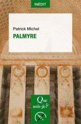 Dernières parutions dans Que sais-je ?, Palmyre