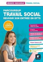 Dernières parutions dans Réussite Parcoursup, Parcoursup Travail social Réussir son entrée en EFTS