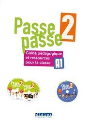 Dernières parutions sur Français Langue Étrangère (FLE), Passe - Passe niv. 2 - 2018 - Guide pédagogique - version papier + CDDVD