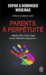 Dernières parutions dans Documents, Parents à perpétuité