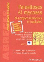 Souvent acheté avec La médecine des voyages, le Parasitoses et  mycoses des régions tempérées et tropicales