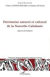 Dernières parutions dans Droit du patrimoine culturel et naturel, Patrimoine naturel et culturel de la Nouvelle-Calédonie. Aspects juridiques