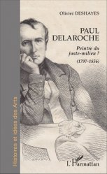 Dernières parutions dans Histoires et idées des Arts, Paul Delaroche. Peintre du juste-milieu ? (1797-1856)