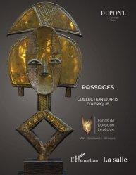 Dernières parutions sur Art africain, Passages : Collection d'arts d'Afrique. Catalogue de la 1ère Vente aux enchères publiques au profit d'associations locales en Afrique