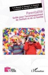 Dernières parutions sur Psychologie de l'enfant, Parentalité. Guide pour l'accompagnement de l'enfant et de sa famille