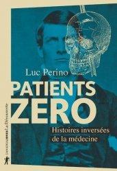 Dernières parutions sur Histoire de la médecine et des maladies, Patients zéro