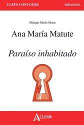Dernières parutions dans Clefs Concours, Ana Maria Matute, Paraiso inhabitado