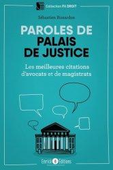 Dernières parutions sur Institutions judiciaires, Paroles de palais de justice. Les meilleures citations d'avocats et de magistrats