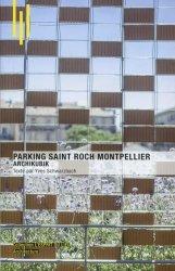 Dernières parutions dans L'esprit du lieu, Parking Saint Roch Montpellier. Archikubik, Edition bilingue français-anglais