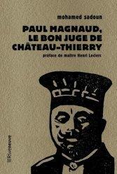 Dernières parutions sur Histoire du droit, Paul Magnaud : le bon juge de Château-Thierry