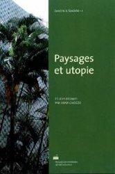Dernières parutions dans Jardins & Société, Paysages et utopie