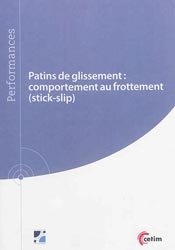 Dernières parutions sur Matériaux synthétiques et composites, Patins de glissement : comportement au frottement (stick-slip)