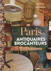 Dernières parutions sur Antiquité brocante, Paris antiquaires & brocanteurs. Edition bilingue français-anglais