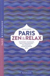 Dernières parutions dans Paris & Compagnie, Paris zen et relax. Massages, hammams, spas, gyms douces : 100 adresses pour se sentir bien