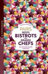 Dernières parutions sur Guides gastronomiques, Paris petits bistrots des grands chefs. Les 100 meilleures adresses