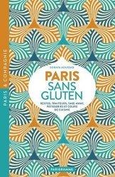 Dernières parutions dans Paris & Compagnie, Paris sans Gluten. Restos, traiteurs, take-away, pâtisseries et cours de cuisine