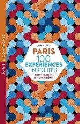 Dernières parutions dans Paris & Compagnie, Paris 100 expériences insolites. Arty, décalées, zen ou extrême, Edition revue et corrigée