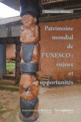Dernières parutions sur Art africain, Patrimoine mondial de l'UNESCO : enjeux et opportunités