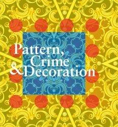 Dernières parutions sur Art contemporain, Pattern, Crime & Decoration