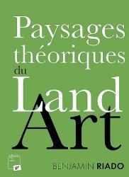 Dernières parutions sur Art floral, Paysages théoriques du land art