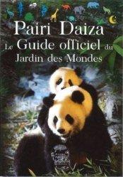 Dernières parutions sur Histoire des jardins - Jardins de référence, Pairi Daiza Le guide officiel du Jardin des mondes