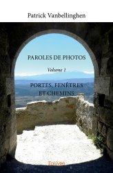 Dernières parutions dans Classique, Paroles de photos. Volume 1, Portes, fenêtres et chemins