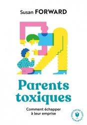 Dernières parutions dans Psychologie, Parents toxiques