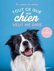 Dernières parutions sur Chien, Tout ce que mon chien veut me dire