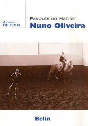 Souvent acheté avec École de cavalerie Tome 1, le Paroles du maître Nuno Oliviera