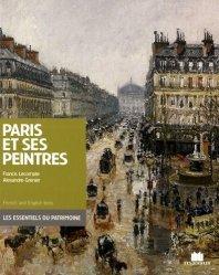 Dernières parutions dans Les essentiels du patrimoine, Paris et ses peintres. Edition bilingue français-anglais