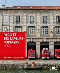 Dernières parutions dans Les essentiels du patrimoine, Paris et ses sapeurs-pompiers