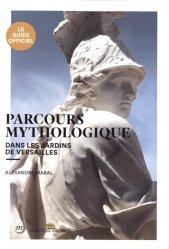 Dernières parutions sur Poterie - Sculpture, Parcours mythologique dans les jardins de Versailles
