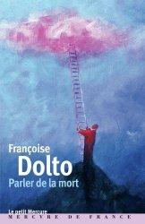 Dernières parutions sur Dolto, Parler de la mort