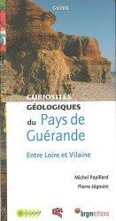 Dernières parutions dans Guides géologiques, Pays de Guérande. Curiosités géologiques entre Loire et Vilaine