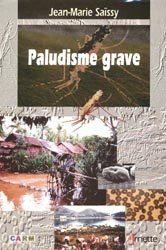 Souvent acheté avec Zoonoses et maladies transmissibles communes à l'homme et aux animaux PACK 3 Volumes, le Paludisme grave