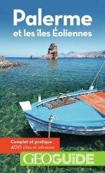 Dernières parutions dans GéoGuide, Palerme et les îles Eoliennes. 3e édition
