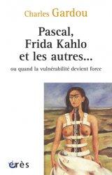 Dernières parutions dans Connaissances de la diversité, Pascal, Frida Kahlo et les autres... Ou quand la vulnérabilité devient force
