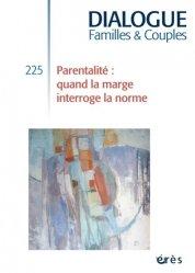 Dernières parutions sur Liens parents - enfant, Parentalité : quand la marge interroge la norme