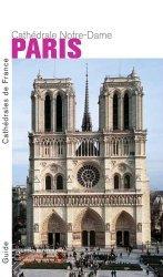 Dernières parutions dans Cathédrales de France, Paris. Cathédrale Notre-Dame