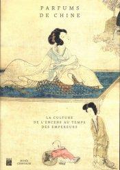 Dernières parutions sur Art chinois, Parfums de Chine. La culture de l'encens au temps des empereurs